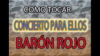 COMO TOCAR CONCIERTO PARA ELLOS/BARÓN ROJO (COMPLETA)