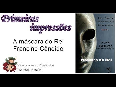 PRIMEIRAS IMPRESSÕES | A máscara do Rei - Francine Cândido
