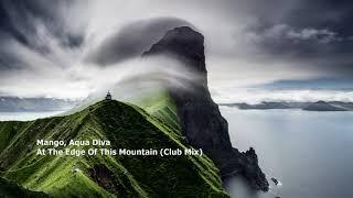 Mango, Aqua Diva - At The Edge of This Mountain (Club Mix)[RC016][ST036]