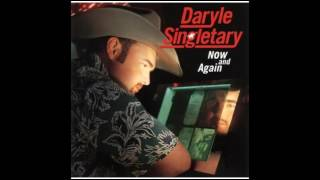 Daryle Singletary -  Would These Arms Be In Your Way
