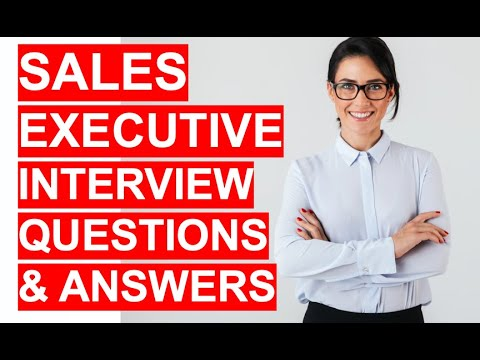 , title : 'SALES EXECUTIVE Interview Questions And Answers!