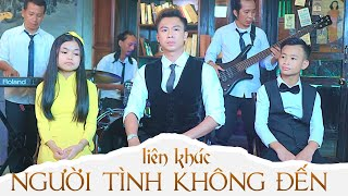 Liên Khúc Người Tình Không Đến | Hồ Việt Trung ft Bé Quốc Linh & Quỳnh Nhi