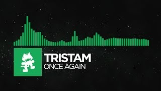 [Glitch Hop or 110BPM] - Tristam - Once Again [Monstercat Album Exclusive]