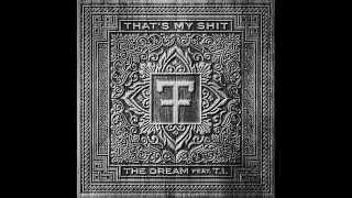 The-Dream feat. T.I. - That's My Shit [HQ + Lyrics]