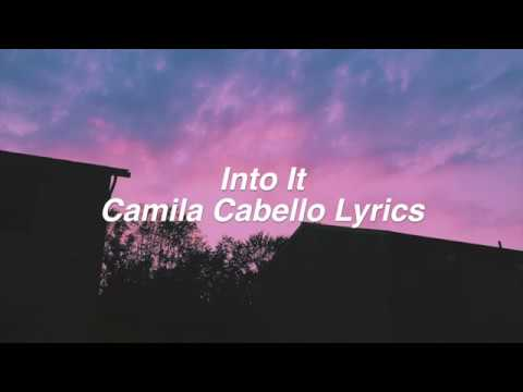 Into It || Camila Cabello Lyrics