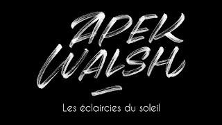 Apek Walsh  Les Eclaircies Du Soleil (2015)