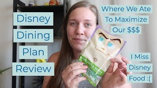 August 2019 Disney Dining Plan Review | Where We Ate And How Much It Cost
