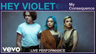 "Hey Violet - ""My Consequence"" Live Performance 