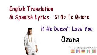 Ozuna - Si Tu Marido No Te Quiere Lyrics English And Spanish (Translation)