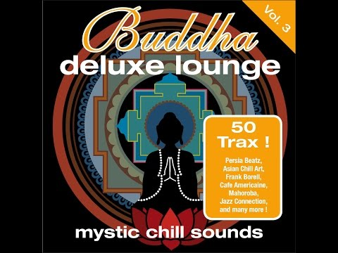 Various Artists - Buddha Deluxe Lounge Vol. 3 - Mystic Chill Sounds (Manifold Records) [Full Album] - Finetunes Chillout Lounge