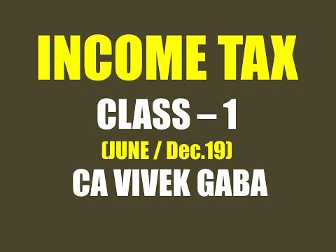 INCOME TAX CLASS 1 (BASIC CLASS) I UNDERSTAND BASIC OF INCOME TAX I CA VIVEK GABA