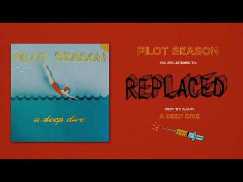 Pilot Season - Pilot Season - Replaced