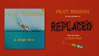 Video Pilot Season - Replaced