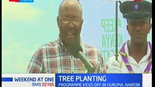 Weekend At One: Tree planting programme kicks off at Huruma, Nairobi