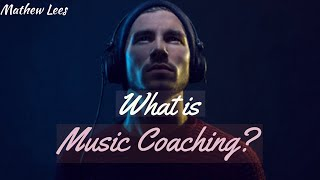 What is Music Coaching?