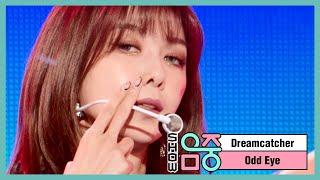 [쇼! 음악중심] 드림캐쳐 - 오드아이 (Dreamcatcher - Odd Eye), MBC 210206 방송