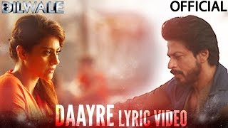Daayre Lyric Video - Dilwale | Shah Rukh Khan | Kajol | Varun