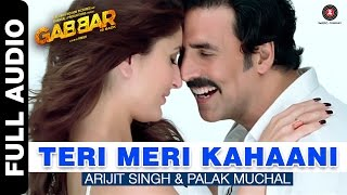 Teri Meri Kahaani Full Song | Gabbar Is Back | Akshay Kumar & Kareena Kapoor