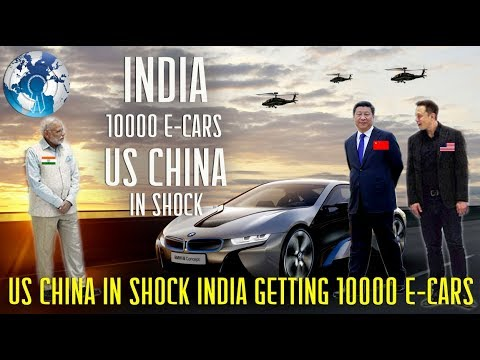 US China In Total Shock Of INDIA Getting 10000 Electric CARS