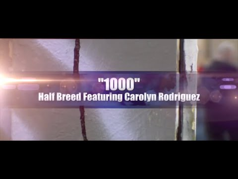 1000 - Half Breed Featuring Carolyn Rodriguez