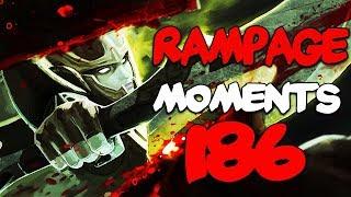 Dota 2 Rampage Moments Ep 186