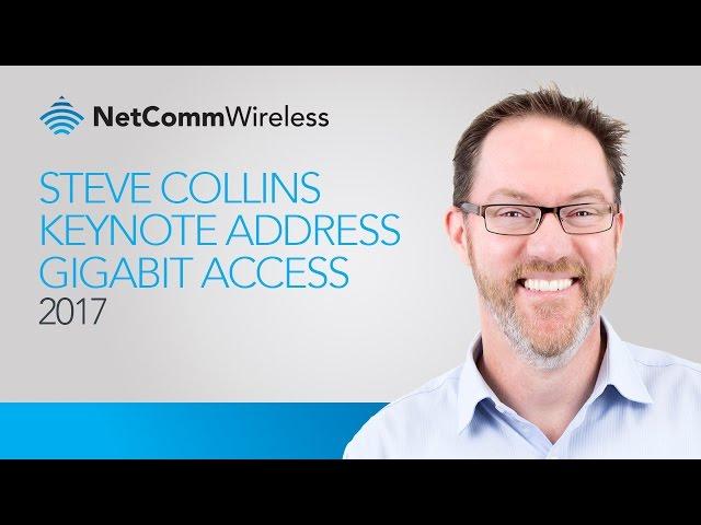 Steve Collins Keynote - Brussels Gigabit Access