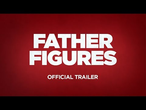 Movie Trailer: Father Figures (0)