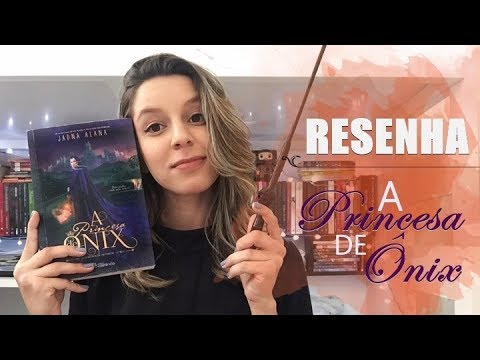 A PRINCESA DE ÔNIX - Jadna Alana   Memórias de uma Leitora
