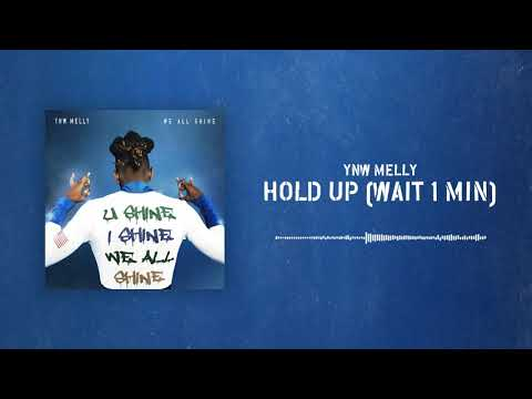 YNW Melly - Hold Up (Wait 1 Min) [Official Audio]
