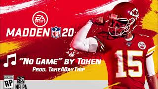 Token - No Game (For the Madden Soundtrack)