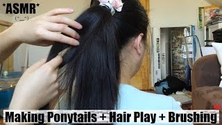 ASMR MAKING PONYTAILS + RELAXING HAIR PLAY + HAIR BRUSHING SILKY SOFT HAIR !! (^__^)