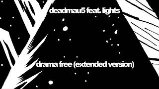 Deadmau5 Ft. Lights   Drama Free (Extended Version)