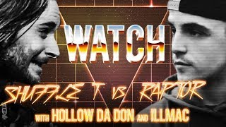 WATCH: SHUFFLE T Vs RAPTOR With HOLLOW DA DON And ILLMAC