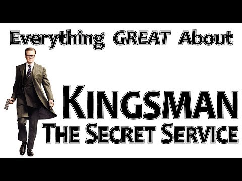 Everything GREAT About Kingsman: The Secret Service!