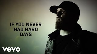 Brantley Gilbert - Hard Days (Lyric Video)