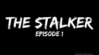 The Stalker (Mini Short Film)