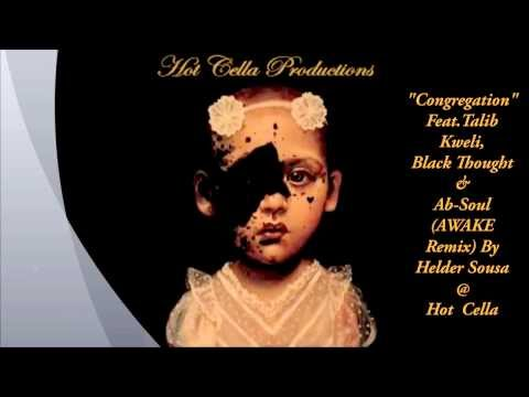 """Congregation"" (AWAKE mix) Feat.Talib Kweli, Black Thought & Ab-Soul By Helder Sousa @ Hot Cella"