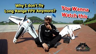 Why I do not Fly Long range FPV Anymore | answered
