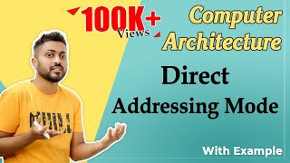 Lec 23: Direct Addressing Mode || Computer Organisation And Architecture