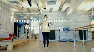 Honing Your Awareness Part 2: Weight Shifting