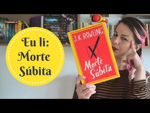 Eu li:  Morte Súbita (ou, O Livro da J.K Rowling Que Todo Mundo Abandonou)