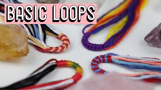 BASIC LOOPS || Friendship Bracelets