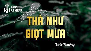 Thà Như Giọt Mưa - Elvis Phương