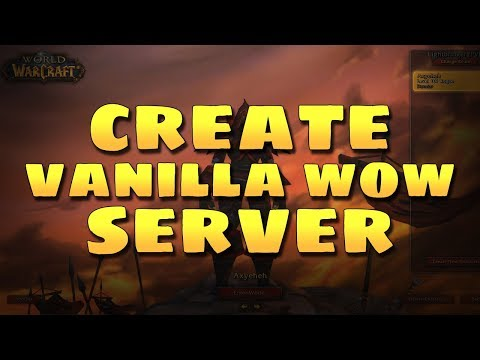 How To Create A World Of Warcraft Private Server And Make It Public