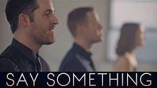 Say Something // Joshua David Evans ft. Erin Evans & Jeremy Evans