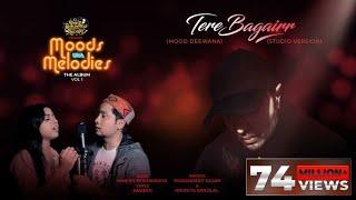 Tere Bagairr (Studio Version) | Moods With Melodies The Album Vol 1 | Himesh | Pawandeep | Arunita