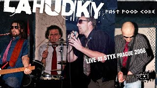 Video LAHUDKY - fast food core / ultimate cut / - styx PRAGUE 2008