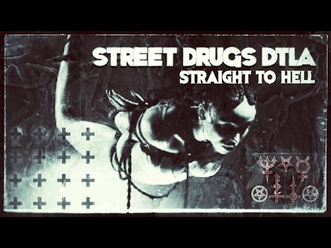 Street Drugs DTLA – Straight to Hell: Music