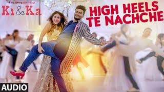 HIGH HEELS TE NACHCHE Full SONG (Audio) | KI  KA | Meet Bros ft. Jaz Dhami, Honey Singh | T-Series