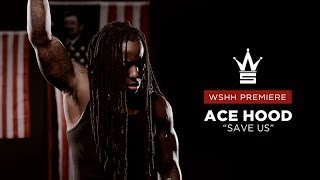 Ace Hood - Save us ft. Betty Wright (Starvation 3)